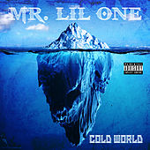Cold World by Mr. Lil One
