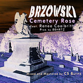 Cemetery Rose (feat. Renée Coolbrith) by Brzowski