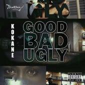 Good Bad Ugly by Kokane
