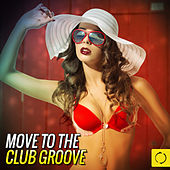 Move to the Club Groove de Various Artists