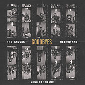 Goodbyes (feat. Method Man) (Yung Bae Remix) von The Knocks
