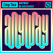 Anyway (feat. XERXESBAKKER) by LNY TNZ