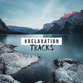 #Relaxation Tracks von Soothing Sounds