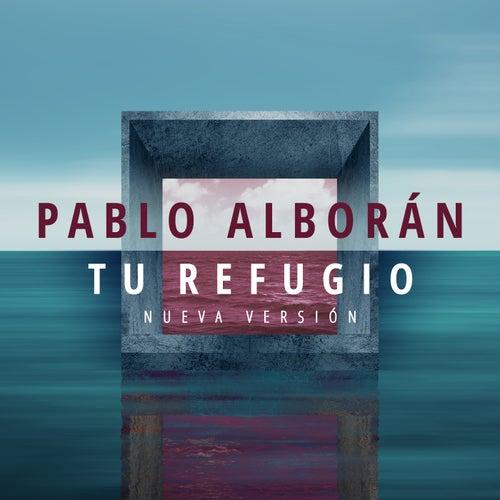 Tu refugio (Nueva versión) de Pablo Alboran