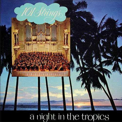 A Night in the Tropics (Remastered from the Original Somerset Tapes) by 101 Strings Orchestra