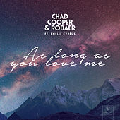 As Long As You Love Me (feat. Emelie Cyréus) by Chad Cooper x Robaer x Misha