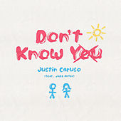 Don't Know Me (feat. Jake Miller) de Justin Caruso