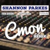 Cmon (Remix) de Shannon Parkes
