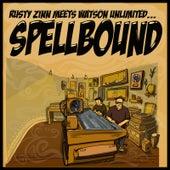 Rusty Zinn Meets Watson Unlimited: Spellbound by Rusty Zinn