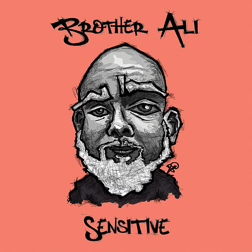 Sensitive by Brother Ali