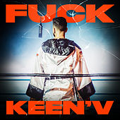 Fuck Keen'V (feat. Missak & Ajnin) de Keen'V