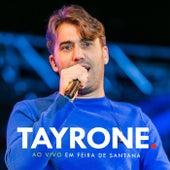 Tayrone:  ao Vivo em Feira de Santana (Ao Vivo) by Tayrone Cigano