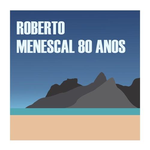Menescal 80 Anos de Roberto Menescal