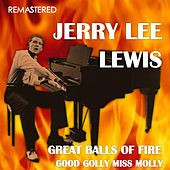 Great Balls of Fire / Good Golly Miss Molly (Remastered) von Jerry Lee Lewis