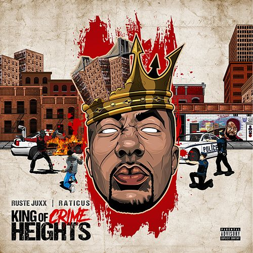 King of Crime Heights by Ruste Juxx