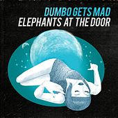 Elephants at the Door di Dumbo Gets Mad