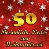 50 besinnliche Lieder zur Weihnachtszeit by Various Artists