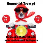 Top 30: Humor ist Trumpf - Deutsche (Volks-)Musik zum Lachen und Lustigsein, Vol. 4 by Various Artists