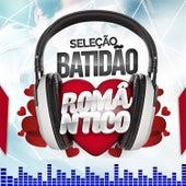 Seleção Batidão Romântico de Various Artists