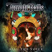 Kill The Voice de Temple Balls