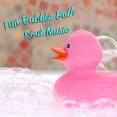 Fun Bubble Bath Soul Music by Various Artists
