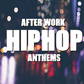 After Work Hip Hop Anthems de Various Artists