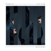 Lean on Me (ARMAN Remix) de Patrik Jean