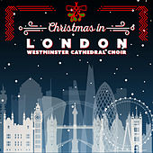 Christmas in London de Westminster Cathedral Choir
