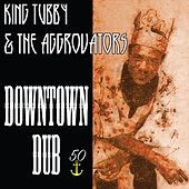 Downtown Dub (Bunny 'Striker' Lee 50th Anniversary Edition) di King Tubby