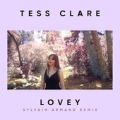 Lovey (Sylvain Armand Remix) by Tess Clare