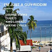 I'm Just a Guy Riddim by Various Artists