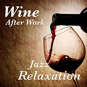 Wine After Work Jazz Relaxation di Various Artists