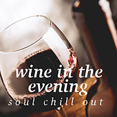 Wine In The Evening Soul Chill Out de Various Artists