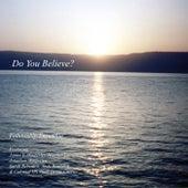 Do You Believe? by Fellowship Ensemble