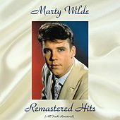 Remastered Hits (All Tracks Remastered 2018) by Marty Wilde