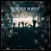 Powerful in Music von Various Artists