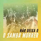 Não deixa o Samba morrer de Various Artists