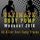 Ultimate Body Pump Workout 2018 - Killer Boot Camp Tracks von Hot Fitness DJ's