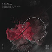 The Balance of the Mind Is Its Own Place by SMOD
