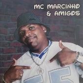 Mc Marcinho e Amigos by MC Marcinho