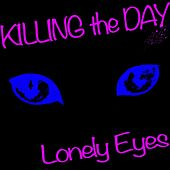 Lonely Eyes de Killing the Day