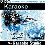 Greatest Karaoke Country Songs Sept. 2018 de The Karaoke Studio (1) BLOCKED