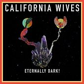 Eternally Dark by California Wives