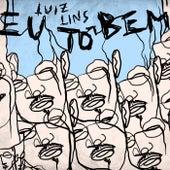 Eu Tô Bem by Luiz Lins