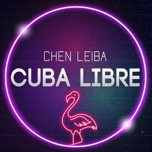 Cuba Libre de Chen Leiba