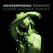Romantic (Shades Of Green Remix) de Hooverphonic