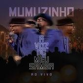 A Voz Do Meu Samba - Ao Vivo de Mumuzinho