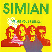 We Are Your Friends von Simian