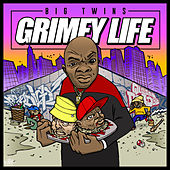 Grimey Life by Big Twins