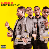 Don't Think That by BlocBoy JB